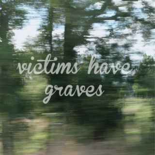 Part 2 || Victims Have Graves