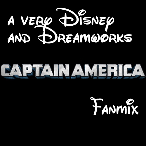 A Very Disney and Dreamworks Captain America Fanmix