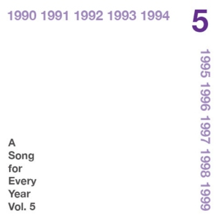 A Song for Every Year, Vol. 5: 1990-1999
