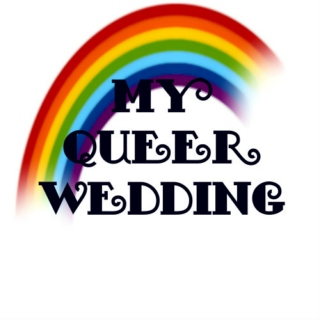 My Queer Wedding