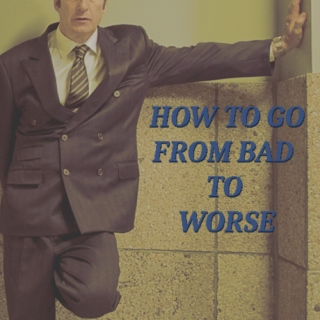 How To Go From Bad To Worse