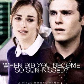 When Did You Become So Sun-Kissed? (A Fitzsimmons Fanmix)