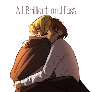 All Brilliant and Fast