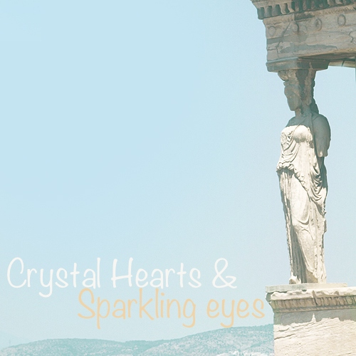 crystal hearts & sparkling eyes