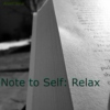 Note to Self: Relax