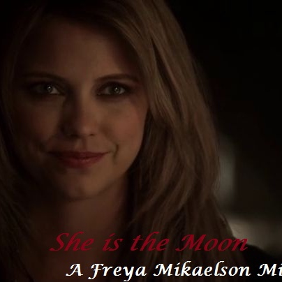 She Is The Moon: Freya Mikaelson