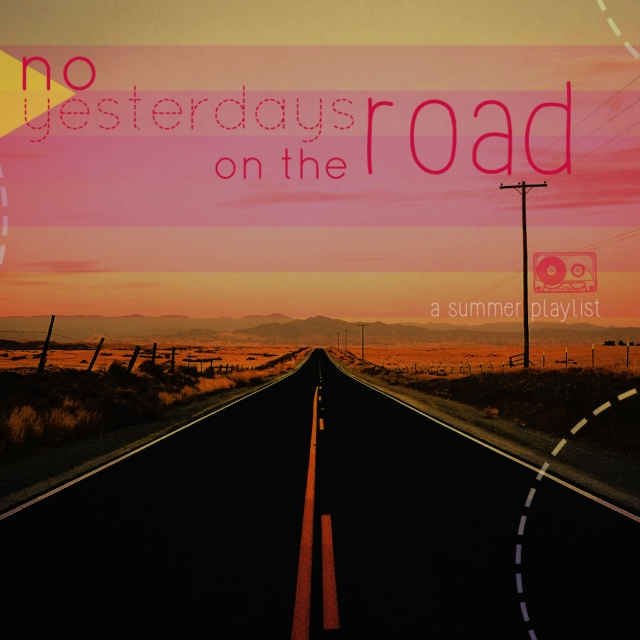 no yesterdays on the road