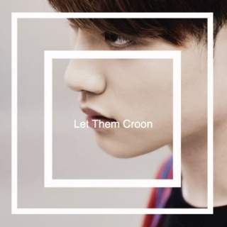 Let Them Croon