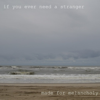 If You Ever Need A Stranger