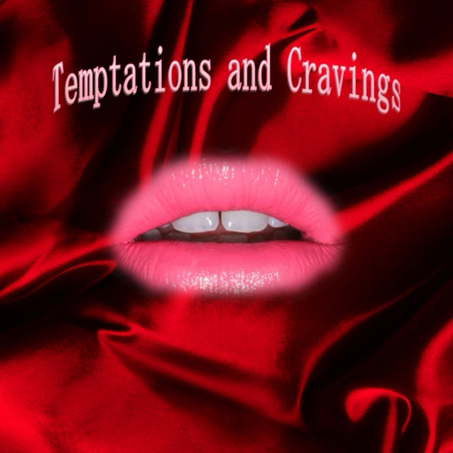 Temptations and Cravings