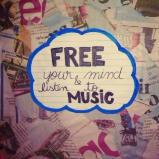 Free your mind & listen to music