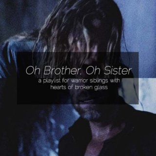 Oh Brother, Oh Sister