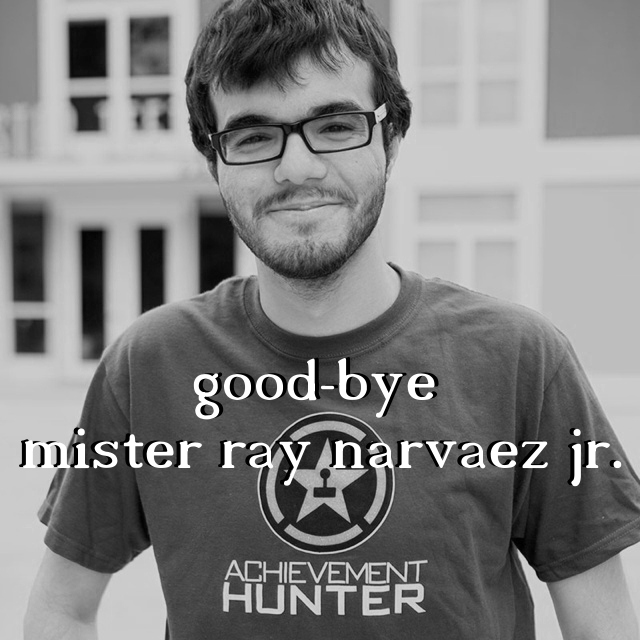 good-bye mister ray narvaez jr.