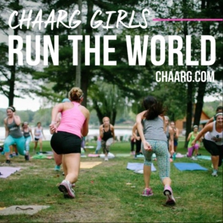 CHAARG Girls Run The World