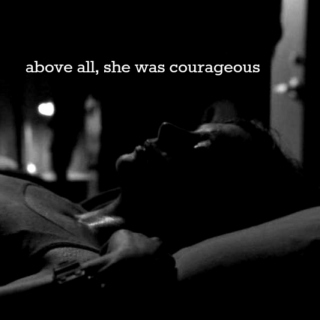 above all, she was courageous