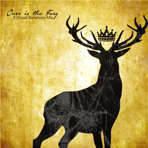 Ours is the Fury; A House Baratheon Mix