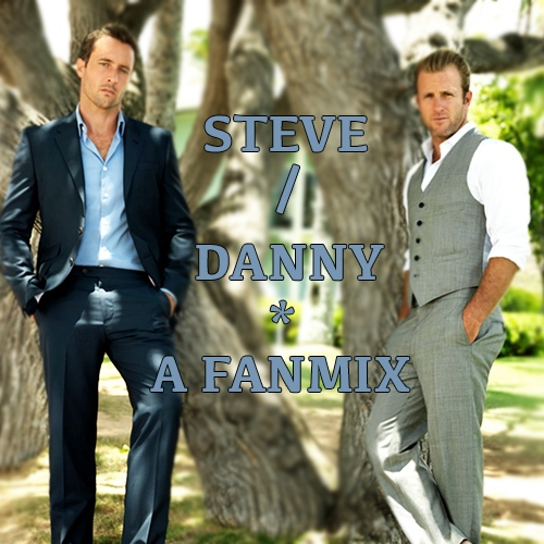 Steve and Danny - a fanmix