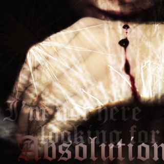 I'm not here looking for absolution