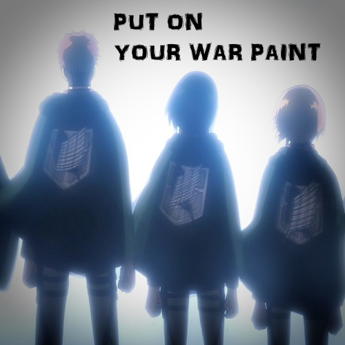 Put On Your War Paint // The Survey Corps