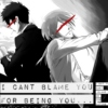I Can't Blame You For Being You...