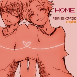 Home (a RemakeShipping playlist)