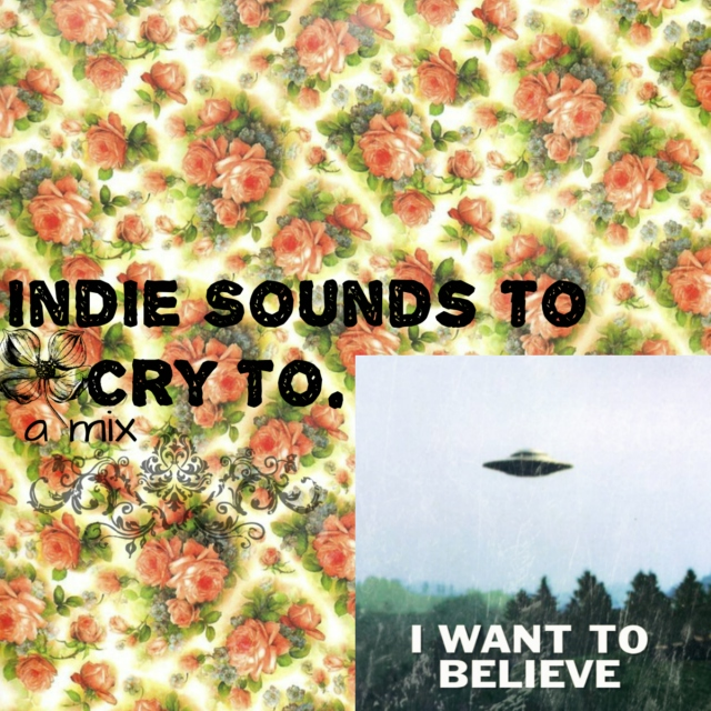 Indie Sounds to Cry To