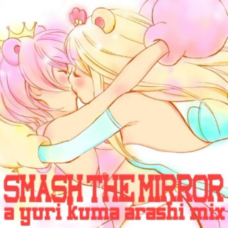 Smash The Mirror- a YKA mix