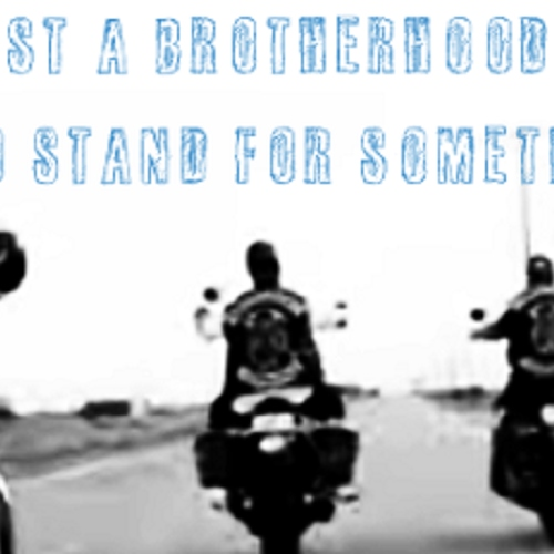 a brotherhood to stand for something