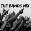 THE BANDS MIX