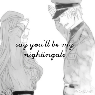 say you'll be my nightingale