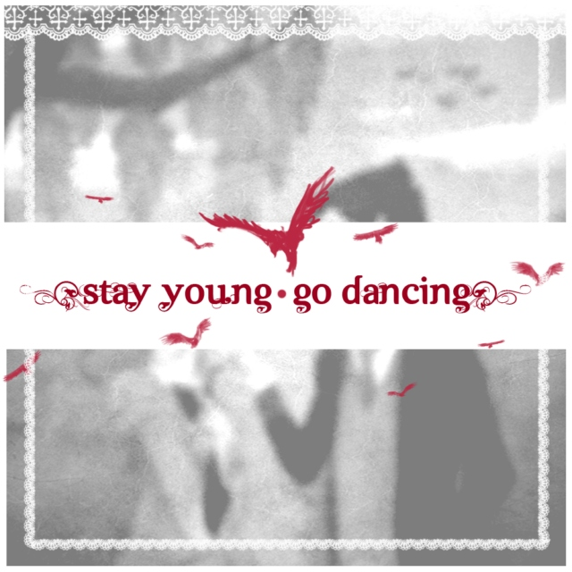 Stay Young - Go Dancing