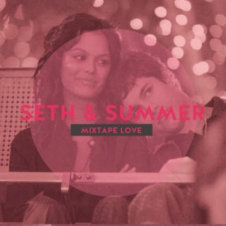 An The OC Kind of Mixtape Love | Songs for Seth & Summer