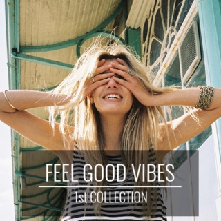 Feel Good Vibes: 1st Collection