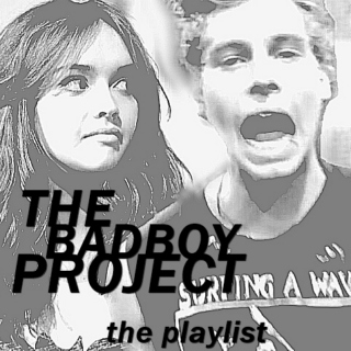 The Bad Boy Project (l.h) - Playlist