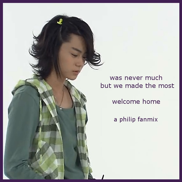 was never much but we made the most - a philip fanmix