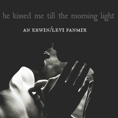 he kissed me till the morning light