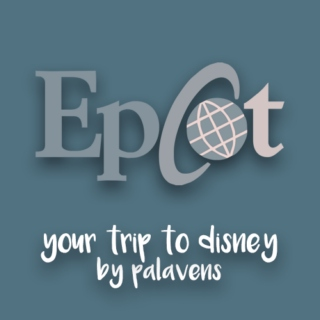 Your Trip to Disney! epcot