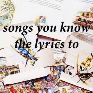 songs you know the lyrics to