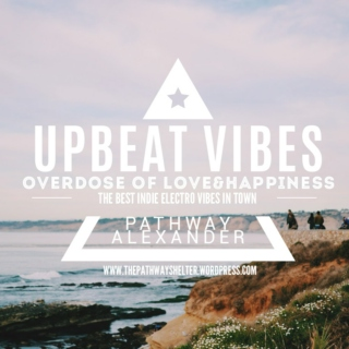 upbeat indie electro vibes, overdose of love&happiness.