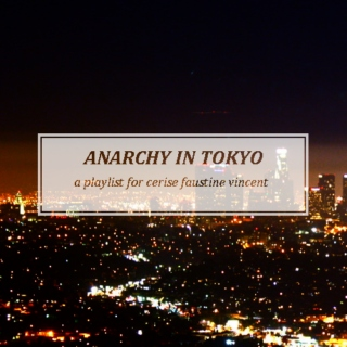 anarchy in tokyo