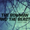 The Bowman and the Beast