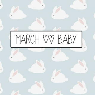 march || baby
