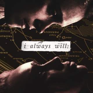 i always will;