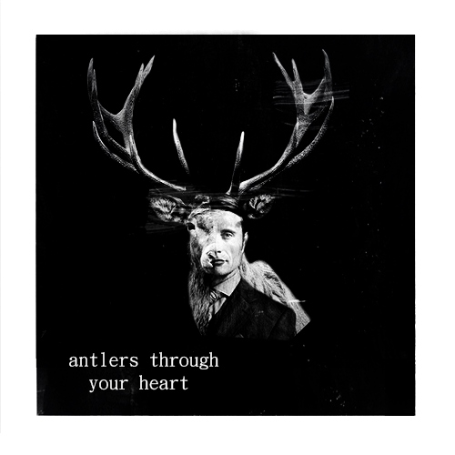 antlers through your heart