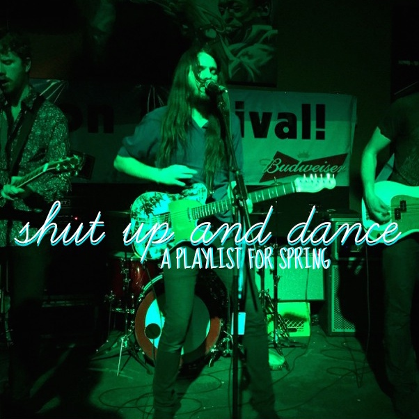 shut up and dance (a playlist for spring)