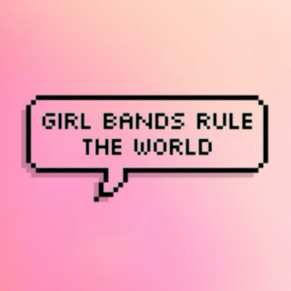 girl bands rule the world