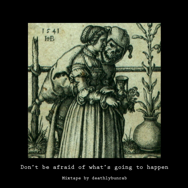 Don't be afraid of what's going to happen