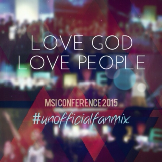 Love God, Love People | MSIConf2015