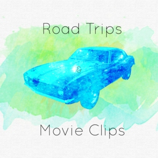 Road Trips & Movie Clips
