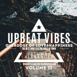 upbeat indie electro vibes, overdose of love&happiness II